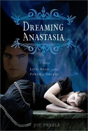Dreaming Anastasia by Joy Preble