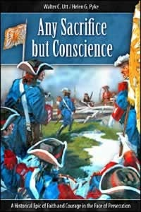 Any Sacrifice But Conscience: A Historical Epic of Faith and Courage in the Face of Persecution