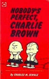 Nobody's Perfect Charlie Brown by Charles M. Schulz