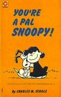 You're a Pal, Snoopy (Peanuts Coronet, #31)