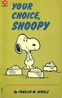 Your Choice, Snoopy (Peanuts Coronet, #38)
