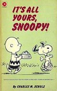 It's All Yours, Snoopy (Peanuts Coronet, #45)