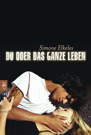 Du oder das ganze Leben by Simone Elkeles