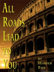All Roads Lead To You by Harper Fox