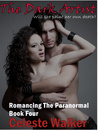 The Dark Artist (Romancing The Paranormal, Book #4)