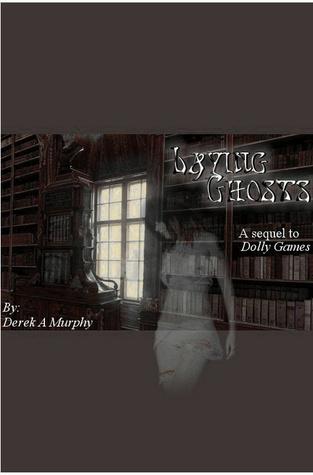 Laying Ghosts by Derek A. Murphy