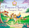 Princess Charity's Courageous Heart by Jeanna Young