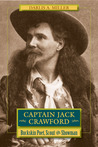 Captain Jack Crawford: Buckskin Poet, Scout, and Showman