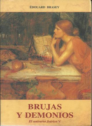 Brujas y Demonios (El universo feérico V) par Edouard Brasey