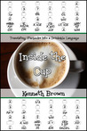 Inside the Cup by Kenneth  Brown