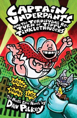 Captain Underpants and the Terrifying Return of Tippy Tinklet... by Dav Pilkey