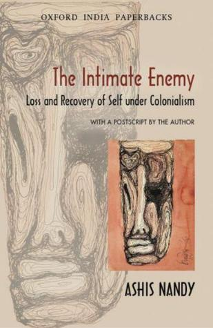 The Intimate Enemy by Ashis Nandy