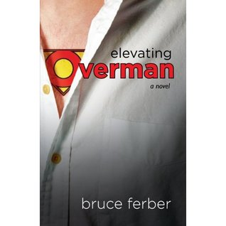 Elevating Overman by Bruce Ferber