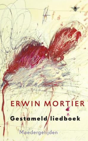 Gestameld liedboek by Erwin Mortier