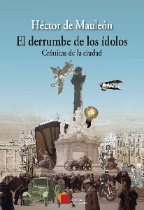 El derrumbe de los ídolos: Crónicas de la ciudad