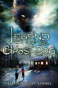 Legend of the Ghost Dog by Elizabeth Cody Kimmel