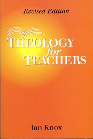Theology for Teachers: Revised Edition