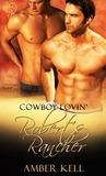 Robert's Rancher (Cowboy Lovin' #2)