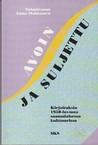 Avoin ja suljettu: Kirjoituksia 1950-luvusta suomalaisessa kulttuurissa