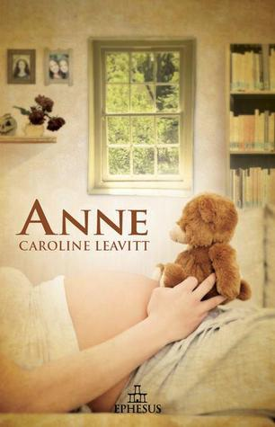 Anne by Caroline Leavitt
