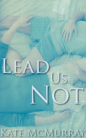 Lead Us Not by Kate McMurray