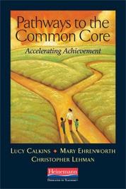 Pathways to the Common Core by Lucy McCormick Calkins