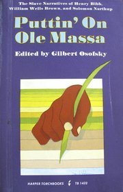 Puttin' On Ole Massa: The Slave Narratives of Henry Bibb, William Wells Brown, and Solomon Northup