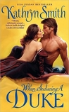 When Seducing a Duke (Victorian Soap Opera, #1)