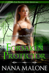 Forsaken Protector by Nana Malone