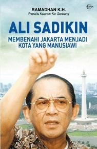 Ali Sadikin: Membenahi Jakarta Menjadi Kota Yang Manusiawi