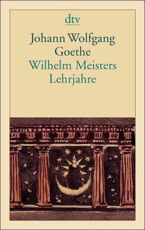 Wilhelm Meisters Lehrjahre by Johann Wolfgang von Goethe