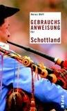 Gebrauchsanweisung für Schottland by Heinz Ohff