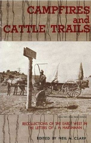 campfires-and-cattle-trails-recollections-of-the-early-west-in-the-letters-of-j-h-harshman