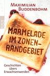 Marmelade im Zonenrandgebiet by Maximilian Buddenbohm