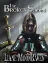 The Broken Sword by Liane Moonraven