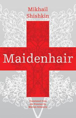 Maidenhair by Mikhail Shishkin