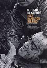 O Gosto da Guerra by José Hamilton Ribeiro