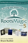 Getting the Most Out of RootsMagic Version 5 by Bruce Buzbee