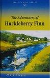 The Adventures of Huckleberry Finn (Tom Sawyer & Huckleberry Finn, #2)