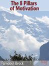 The 8 Pillars Of Motivation