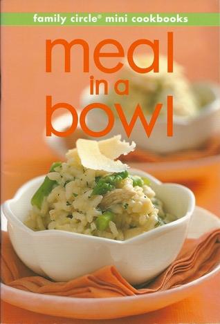 Meal in a Bowl (mini cookbook series)