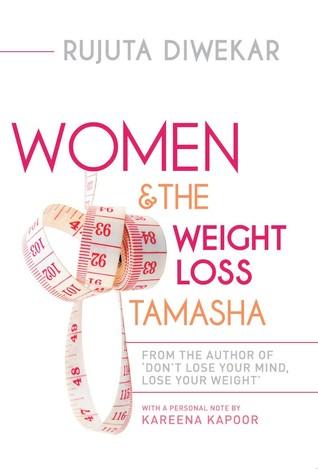 Women & The Weight Loss Tamasha by Rujuta Diwekar
