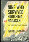 Nine Who Survived Hiroshima and Nagasaki