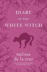 Diary of the White Witch by Melissa de la Cruz