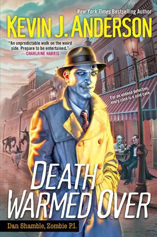 Death Warmed Over (Dan Shamble, Zombie PI, #1)