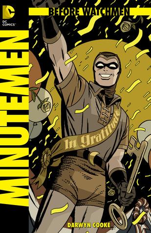 Before Watchmen (Before Watchmen: Minutemen, #1)