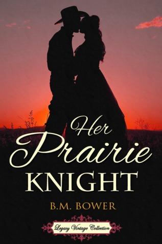 Her Prairie Knight by B.M. Bower