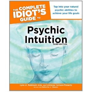 The Complete Idiot's Guide to Psychic Intuition