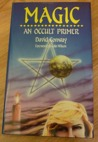 Magic: An Occult Primer