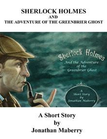 Sherlock Holmes and the Adventures of the Greenbrier Ghost